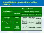 vertical marketing systems focus on final customers
