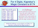 for 4 digits kaprekar s magic constant is 6174