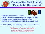 some of the first friendly pairs to be discovered
