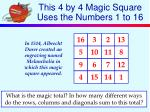 this 4 by 4 magic square uses the numbers 1 to 16