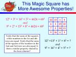 this magic square has more awesome properties