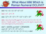 what about 666 which is roman numeral dclxvi