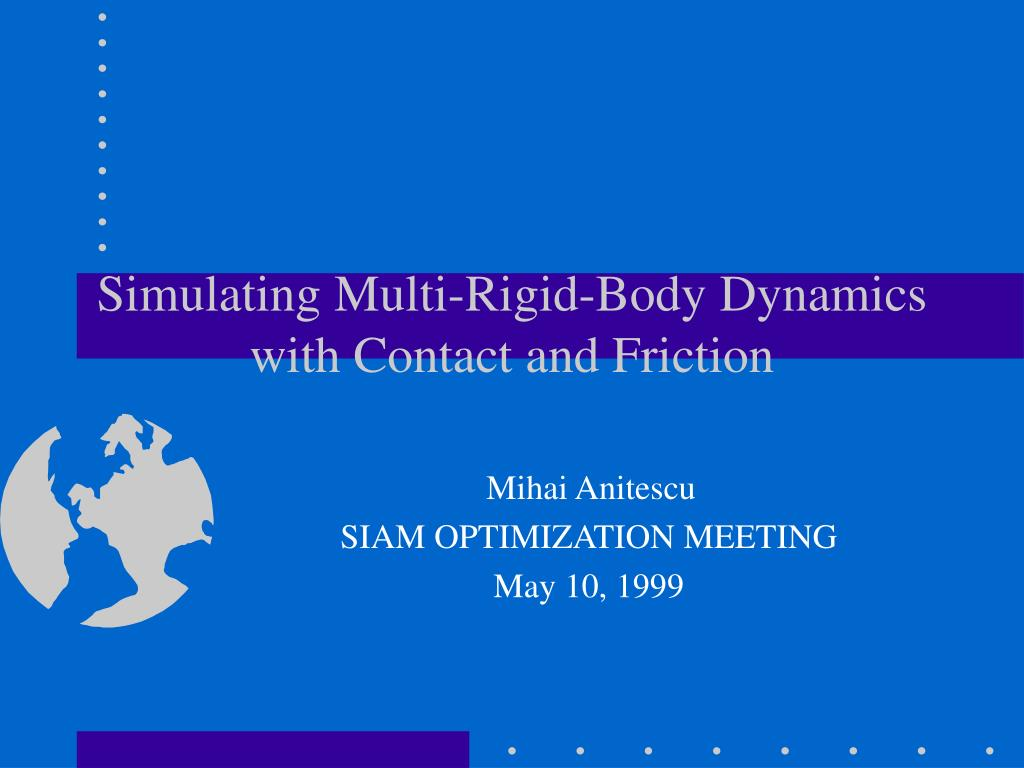 simulating multi rigid body dynamics with contact and friction l.