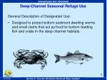 deep channel seasonal refuge use
