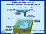 refined designated uses for chesapeake bay and tidal tributary waters