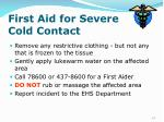first aid for severe cold contact