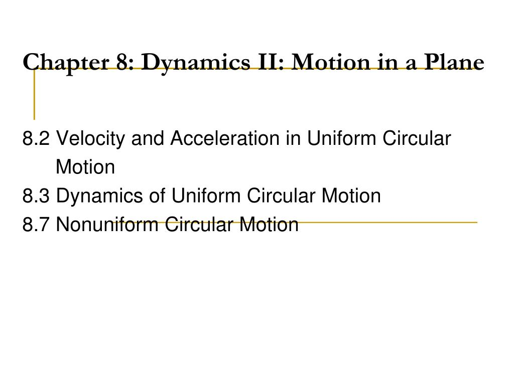 chapter 8 dynamics ii motion in a plane l.