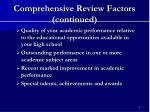 comprehensive review factors continued