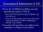 guaranteed admission to uc
