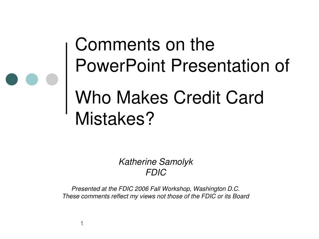 comments on the powerpoint presentation of who makes credit card mistakes l.