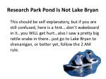 research park pond is not lake bryan