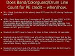 does band colorguard drum line count for pe credit when how15