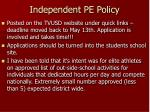 independent pe policy