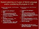 student planning on 4 years of world language and or considering ib program in 11th