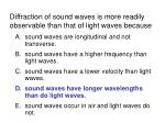 diffraction of sound waves is more readily observable than that of light waves because7