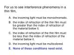 for us to see interference phenomena in a thin film18