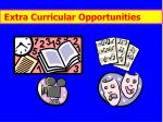 extra curricular opportunities