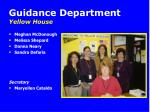 guidance department yellow house