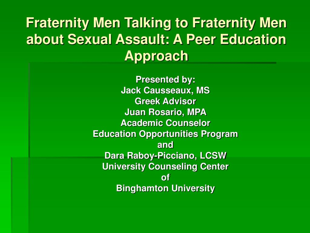 fraternity men talking to fraternity men about sexual assault a peer education approach l.