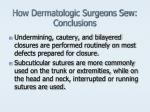 how dermatologic surgeons sew conclusions