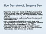 how dermatologic surgeons sew7
