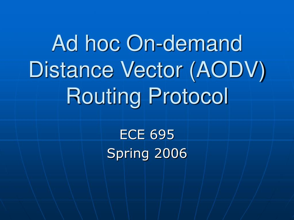 ad hoc on demand distance vector aodv routing protocol l.