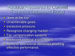 reduce pressures to commit financial statement fraud