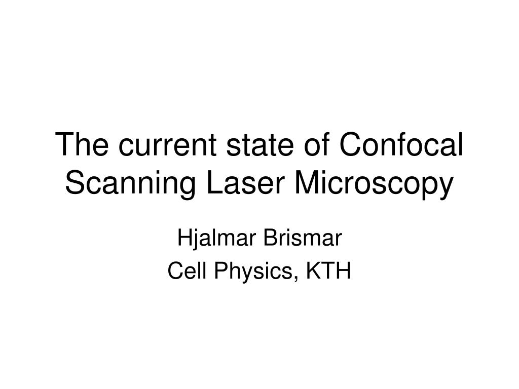 the current state of confocal scanning laser microscopy l.