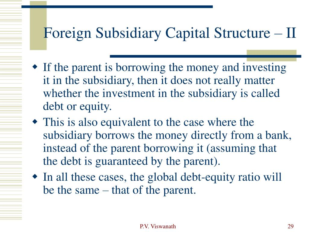 Foreign Subsidiary Capital Structure – II