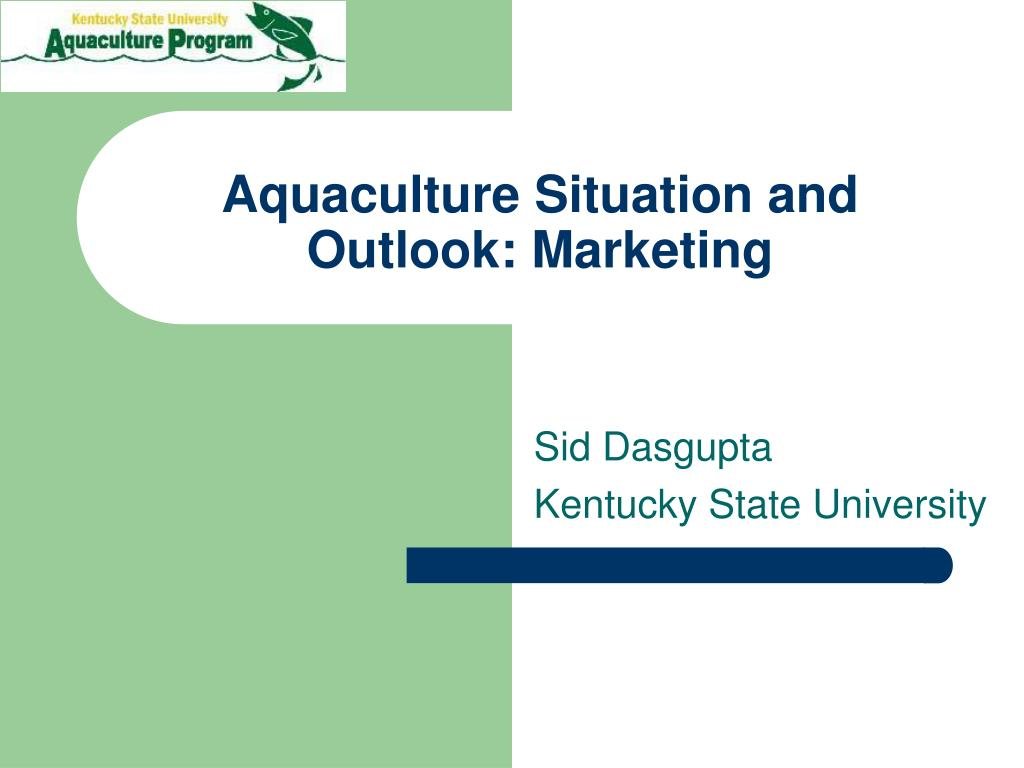 aquaculture situation and outlook marketing l.