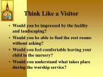 think like a visitor