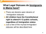 what legal statuses do immigrants in maine have