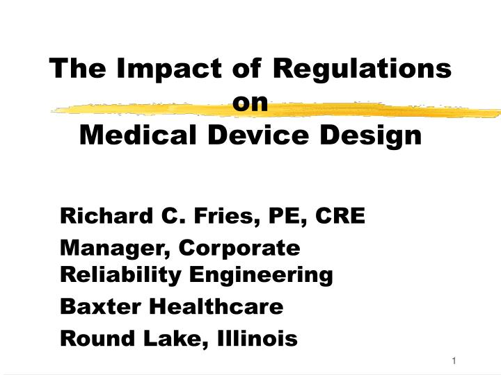 the impact of regulations on medical device design n.