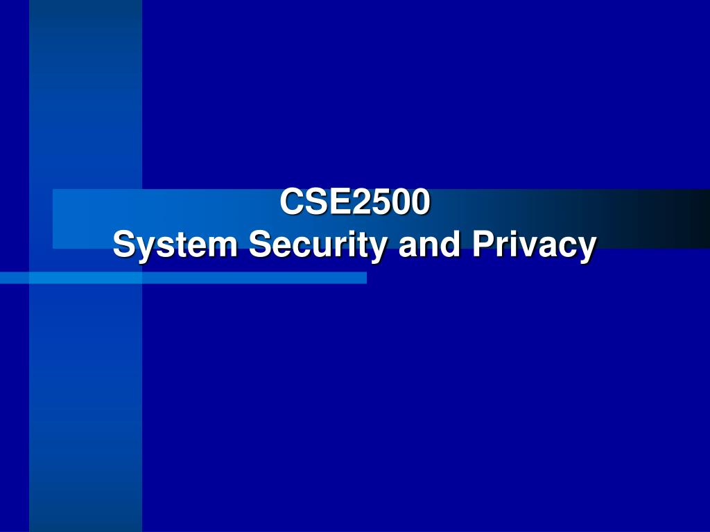cse2500 system security and privacy l.