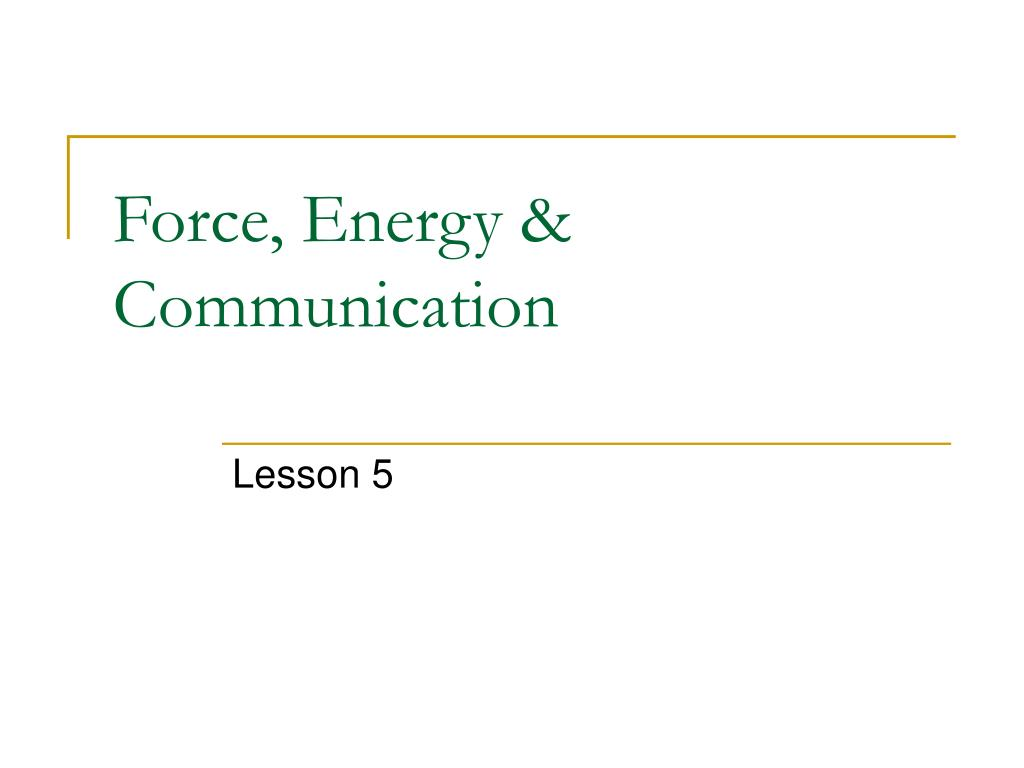 force energy communication l.