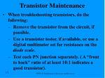transistor maintenance