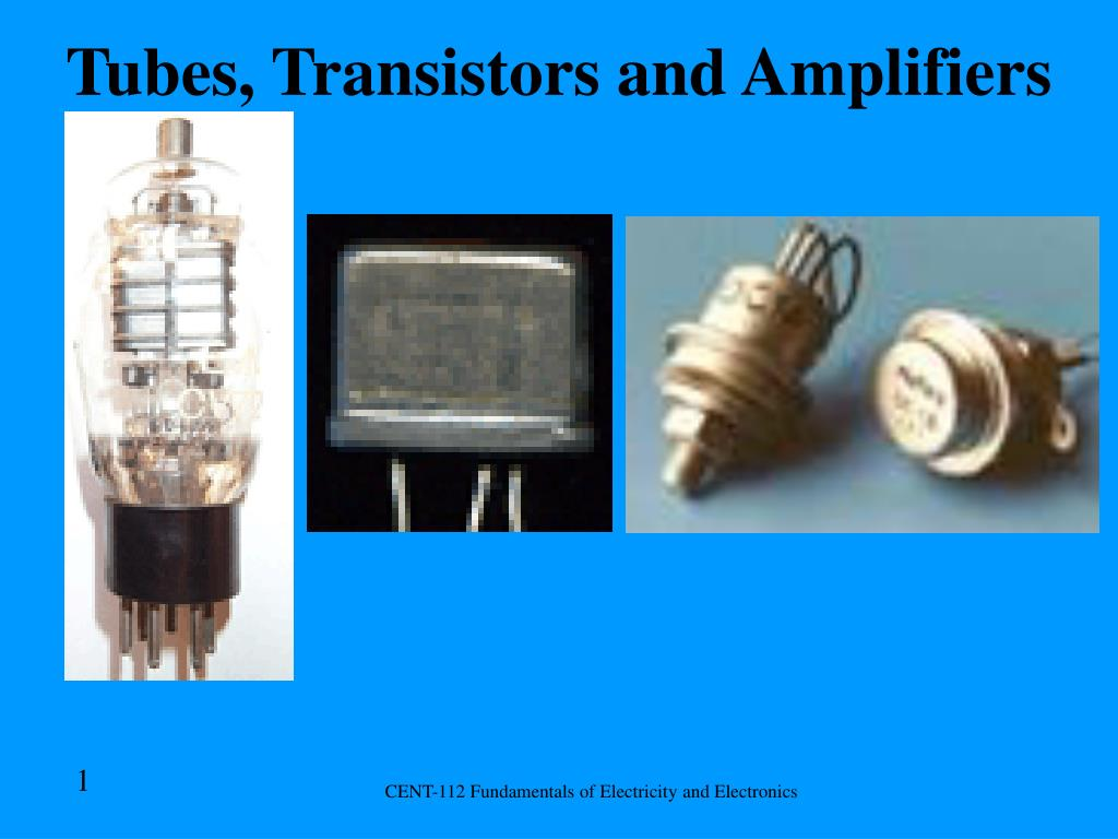 tubes transistors and amplifiers l.