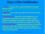 types of bias stabilization