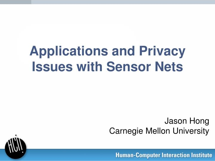 applications and privacy issues with sensor nets n.