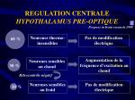 regulation centrale hypothalamus pre optique