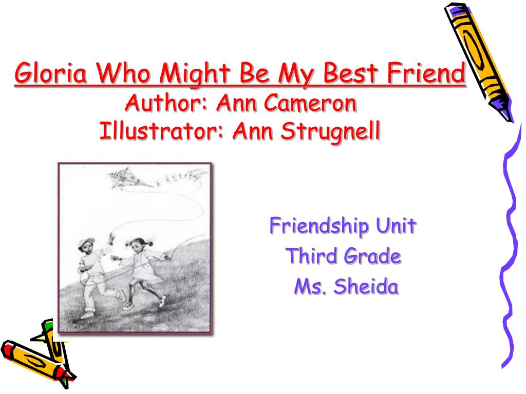 gloria who might be my best friend author ann cameron illustrator ann strugnell l.