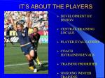 it s about the players