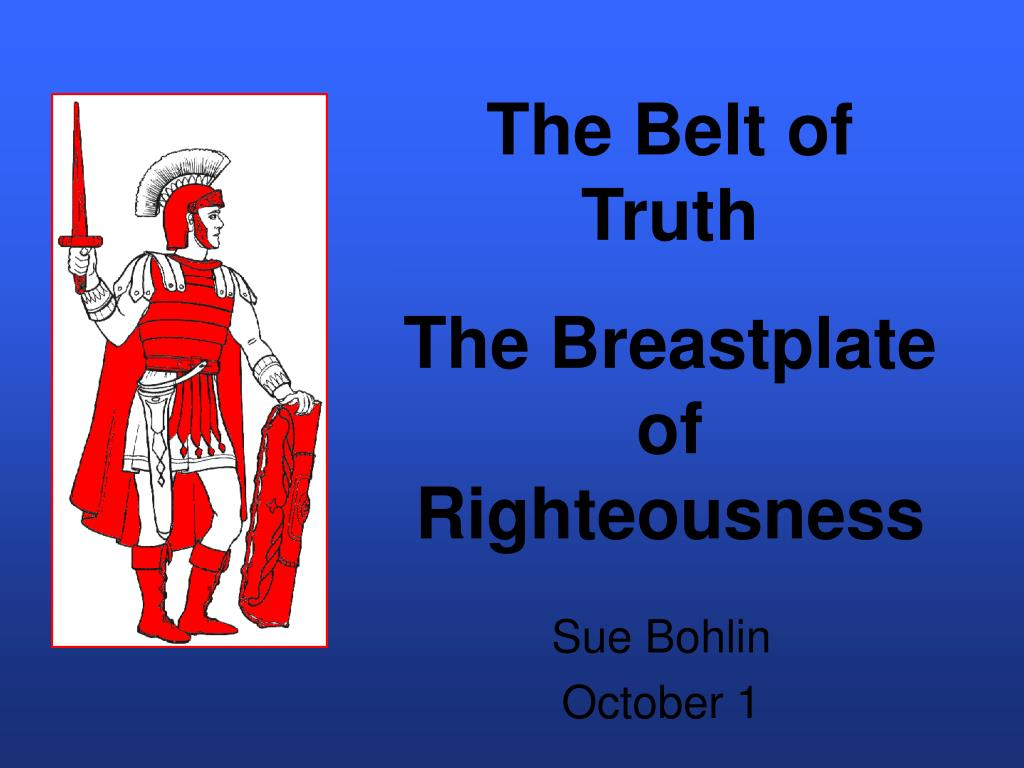 the belt of truth the breastplate of righteousness l.
