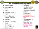 pre retirement briefing topics
