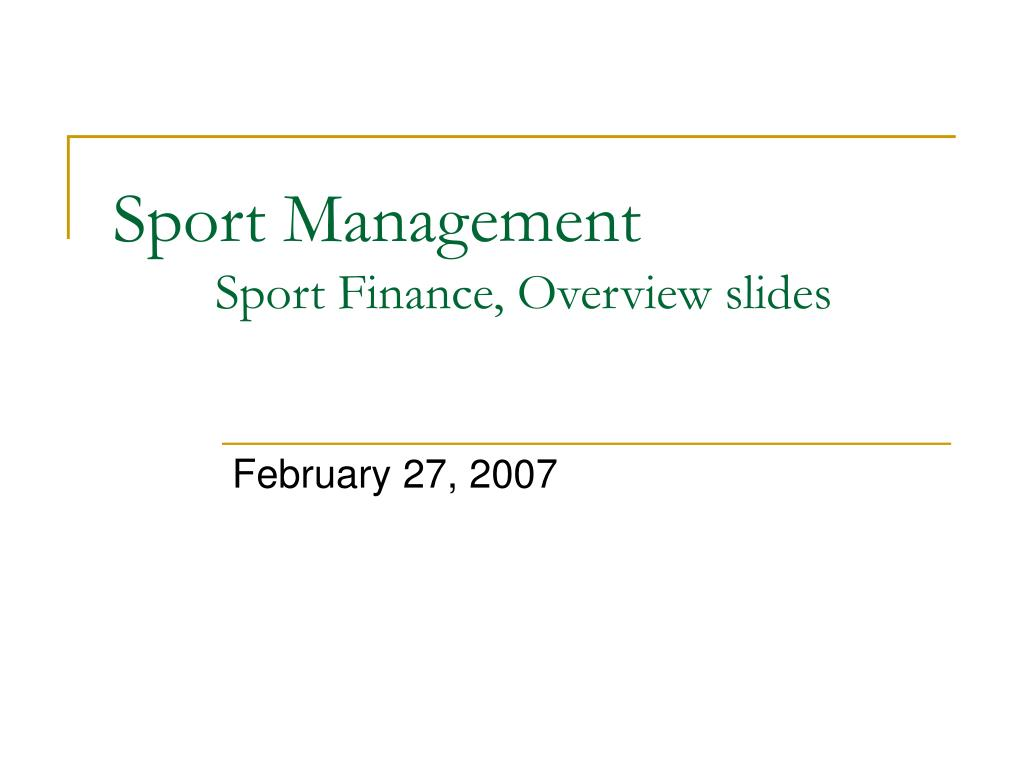 sport management sport finance overview slides l.