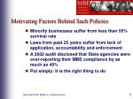 motivating factors behind such policies