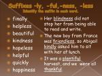 suffixes ly ful ness less identify the suffix in each word