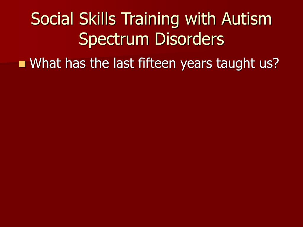 social skills training with autism spectrum disorders l.