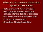 what are the common factors that appear to be curative