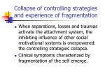 collapse of controlling strategies and experience of fragmentation